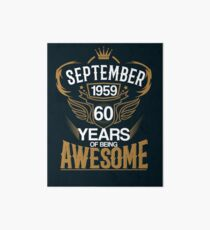 Born in September 1959 60th Years of Being Awesome Art Board Print