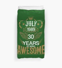 Born in July 1989 30th Years of Being Awesome Duvet Cover