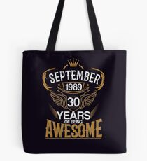 Born in September 1989 30th Years of Being Awesome Tote Bag