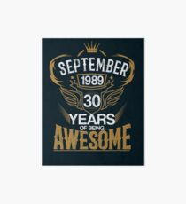 Born in September 1989 30th Years of Being Awesome Art Board Print