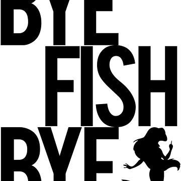 Bye Fish Bye! by TeeShells
