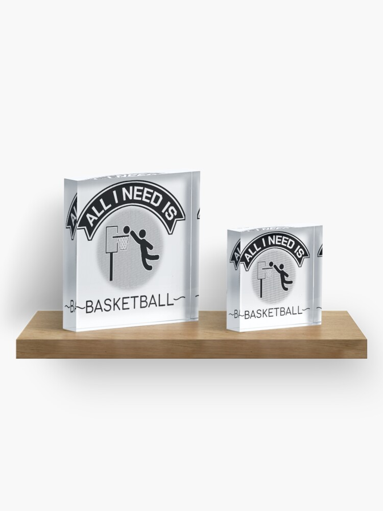 Alternate view of All I Need Is Basketball Dunking Sportsmen Gift Acrylic Block