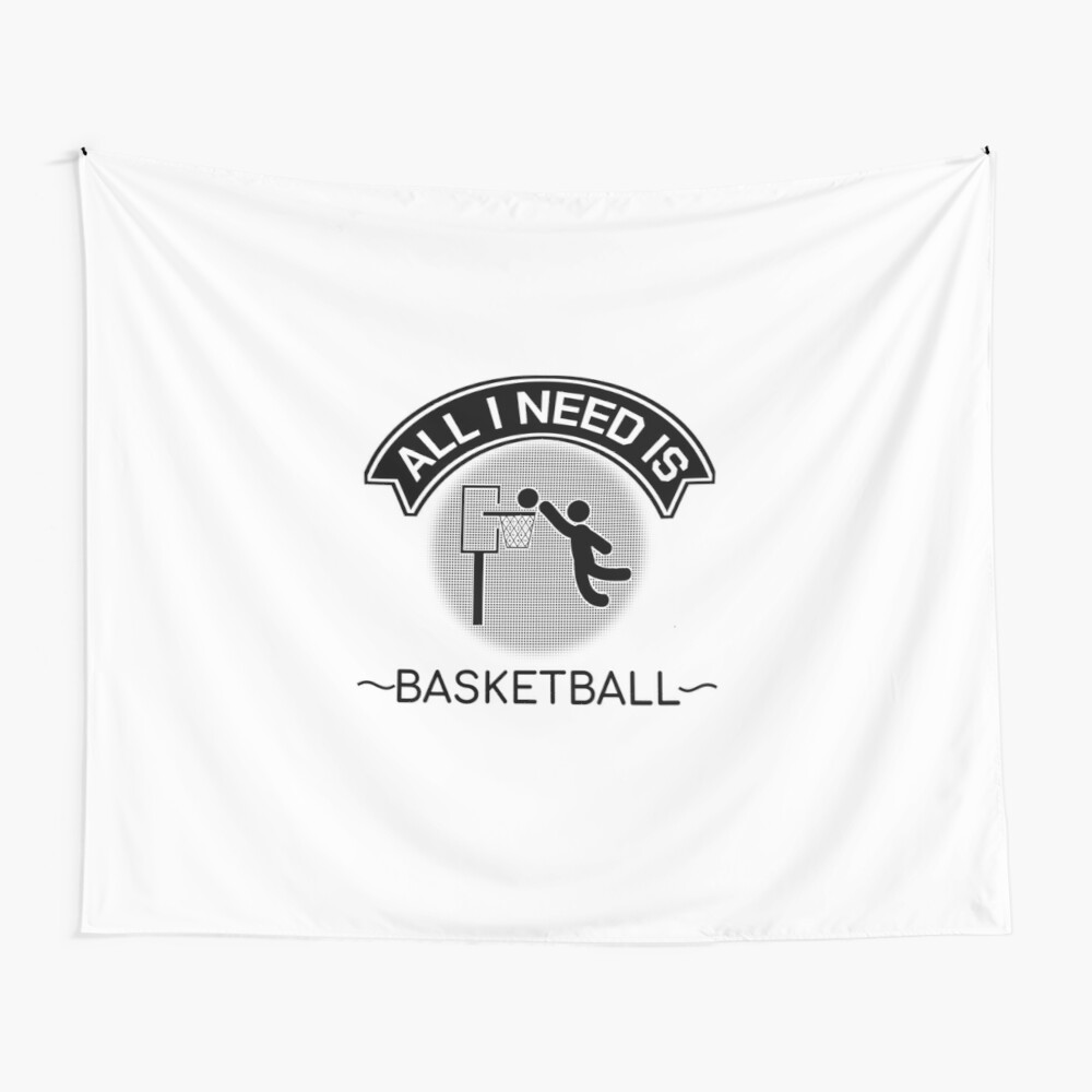All I Need Is Basketball Dunking Sportsmen Gift Wall Tapestry