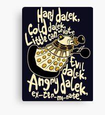 Hard Dalek (Soft Kitty Parody) Canvas Print
