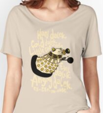 Hard Dalek (Soft Kitty Parody) Women's Relaxed Fit T-Shirt