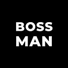 Boss Man by inspire-gifts
