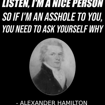 Alexander Hamilton USA History Student T-Shirt Nice Person by TheCreekMan