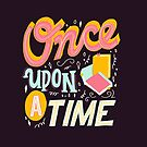 Once Upon A Time Book Lover Bookish Merch Bookworm Book Nerd T-Shirt by abbymalagaART