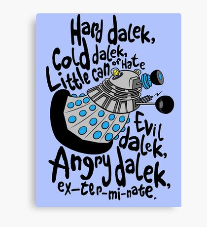 Skaro Dalek (Soft Kitty Parody) Canvas Print