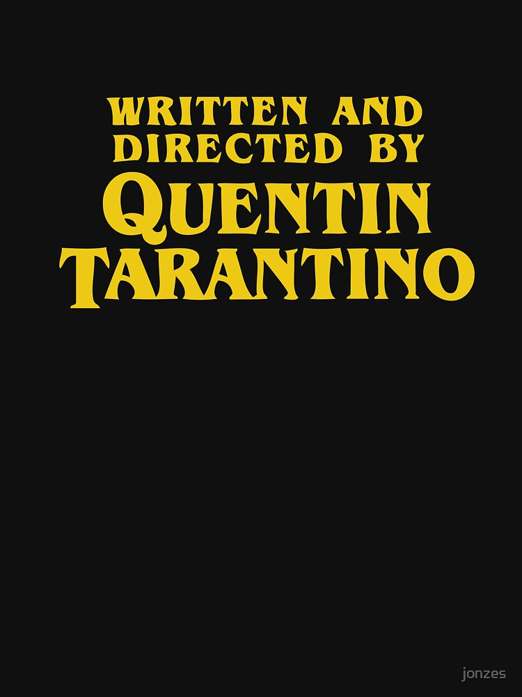 Written and Directed by Quentin Tarantino by jonzes