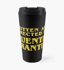 Written and Directed by Quentin Tarantino Travel Mug
