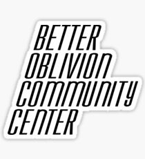 Better Oblivion Community Center (alt)  Sticker