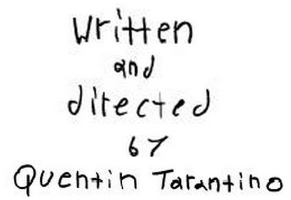 Written and Directed by Quentin Tarantino by carolinelynda