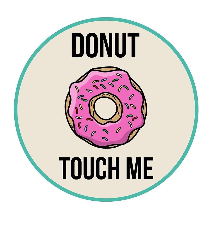 Donut Touch Me by gatofoli