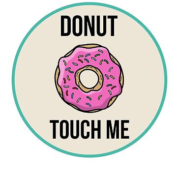 Donut Touch Me by gatofoli