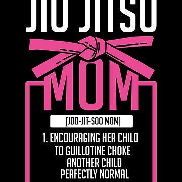 Jiu Jitsu BJJ mother mom martial arts gift by Rueb