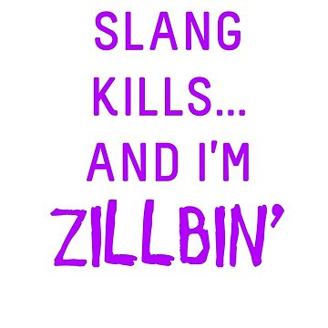 Slang Kills... (purple) by shirtsforteens