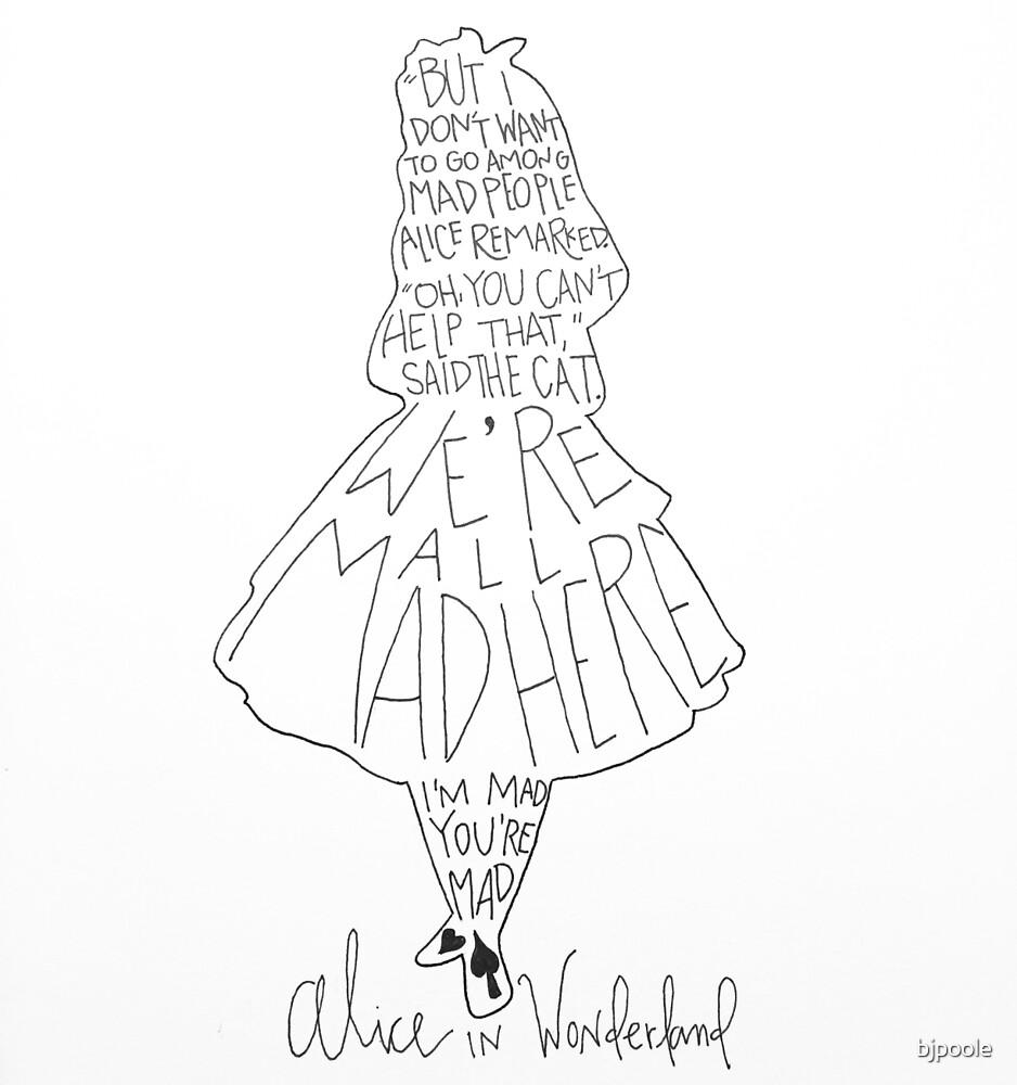 Alice in Wonderland  by bjpoole