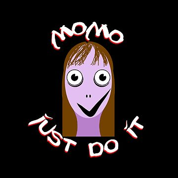 MOMO just do it by Corpsecutter