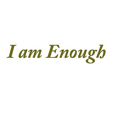 I am Enough by JuliaKHarwood