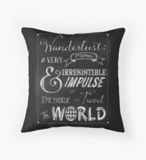 Wanderlust travel the World Chalkboard Typography Art Throw Pillow