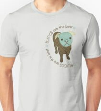 Buggs are the Best Unisex T-Shirt