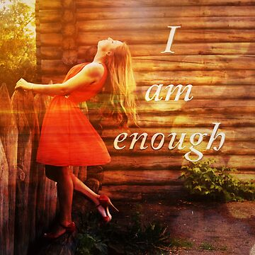 I am enough woman at fence by JuliaKHarwood