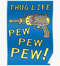 Thug Life (Pew Pew Pew) Poster