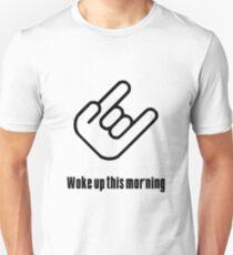 Woke Up This Morning T-Shirt