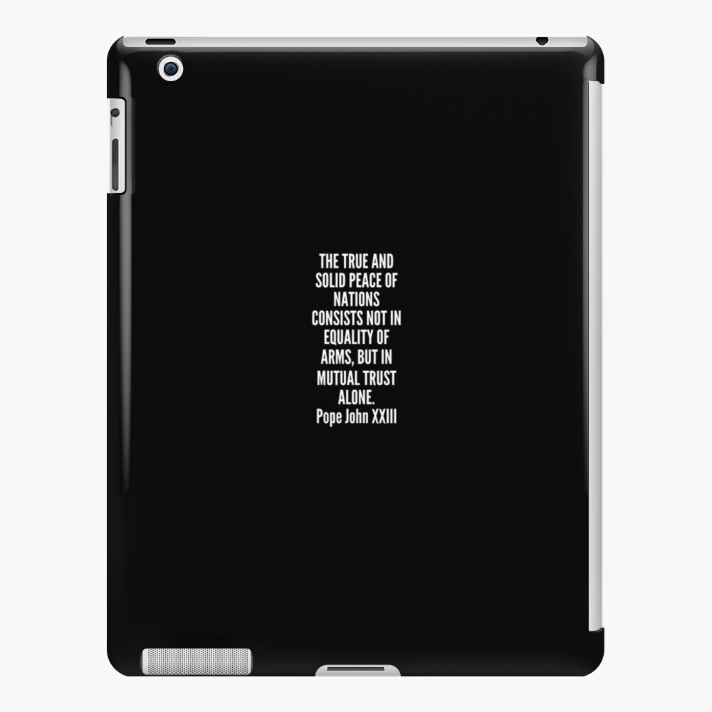 The true and solid peace of nations consists not in equality of arms but in mutual trust alone Funda y vinilo para iPad
