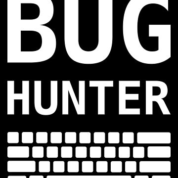 BUG HUNTER with Keyboard - Design for Test Engineers White Font by ramiro