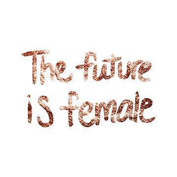 El futuro es femenino - Cita de oro rosa II. de RoseAesthetic