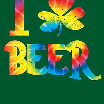 I Love Beer Art Tie Dye Irish St Patricks Day Shamrock by melsens