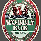 Wobbly Bob legendary ale pump clip by soitwouldseem