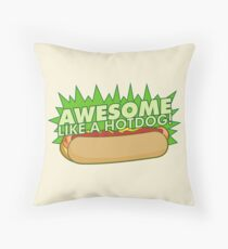 Awesome Like a Hot Dog Throw Pillow