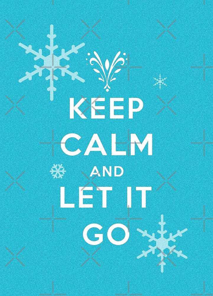 quotkeep calm and let it goquot by nana leonti redbubble