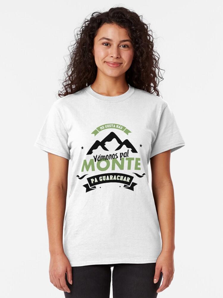 Vista alternativa de Camiseta clásica Vamonos pal monte, pa guarachar.