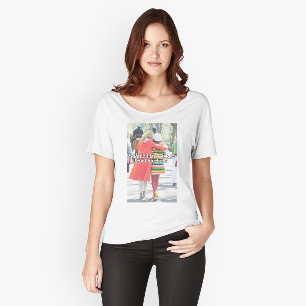 Faberry should have asked for directions Women's Relaxed Fit T-Shirt Front