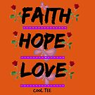 FAITH-HOPE-LOVE by coolteeclothing
