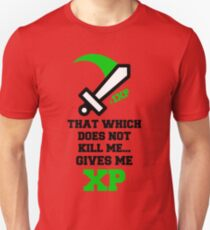 """That Which Does Not Kill Me...Gives Me XP"" RPG Game Quote Unisex T-Shirt"