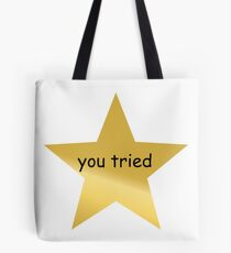 You Tried Gold Star Tote Bag