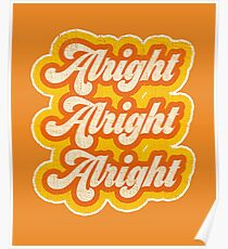 Classic Groovy-style Alright Alright Alright Poster
