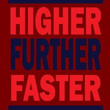 Higher Further Faster V.3 T-Shirt  by DrawingMaurice