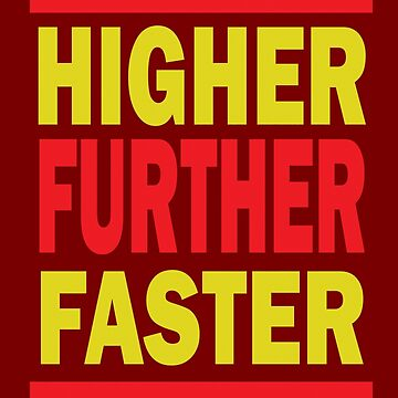 Higher Further Faster V.4 T-Shirt  by DrawingMaurice