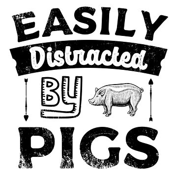 Easily distracted by Pigs by dk80
