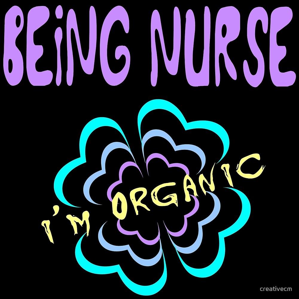 being nurse, i'm organic by creativecm