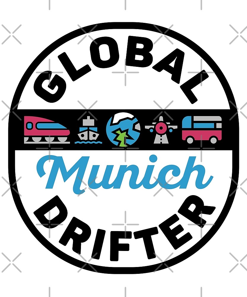 Munich Germany Global Drifter Travel by designkitsch