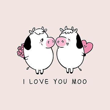 I Love You Moo by Huebucket