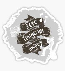 Pero tengo un swing! Pegatina