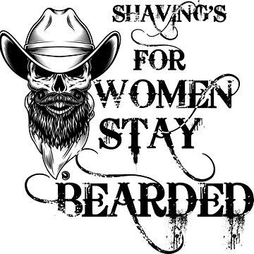 Shaving's for women, stay bearded by netrok